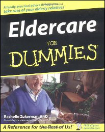 Eldercare for Dummies by Dr. Rachelle Zukerman